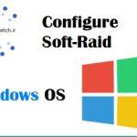 نحوه پیاده سازی Soft-Raid روی ویندوز